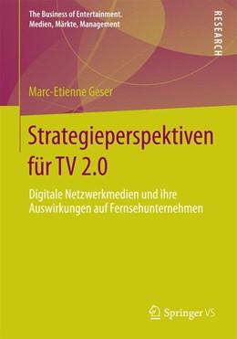 Abbildung von Geser | Strategieperspektiven für TV 2.0 | 2014 | Digitale Netzwerkmedien und ih...