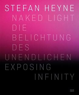 Abbildung von Porstmann | Stefan Heyne | 2014 | Naked LightDie Belichtung des ...