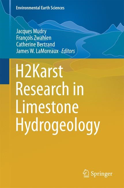 H2Karst Research in Limestone Hydrogeology | Mudry / Zwahlen / Bertrand / LaMoreaux, 2014 | Buch (Cover)
