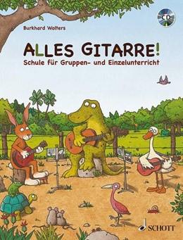 Abbildung von Wolters | Alles Gitarre! | 2014 | Die Gitarrenschule für Gruppen...