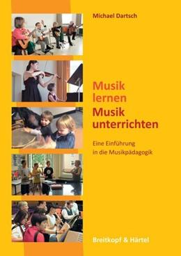 Abbildung von Dartsch | Musik lernen-Musik unterrichten | 1. Auflage | 2014 | beck-shop.de