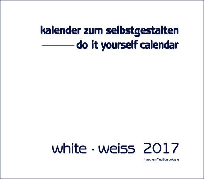 Kalender zum Selbstgestalten white - weiß 2018, 2017 (Cover)