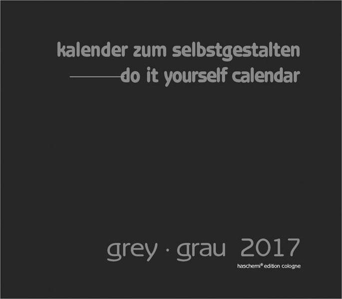 Kalender zum Selbstgestalten 2018 Grau, 2017 (Cover)