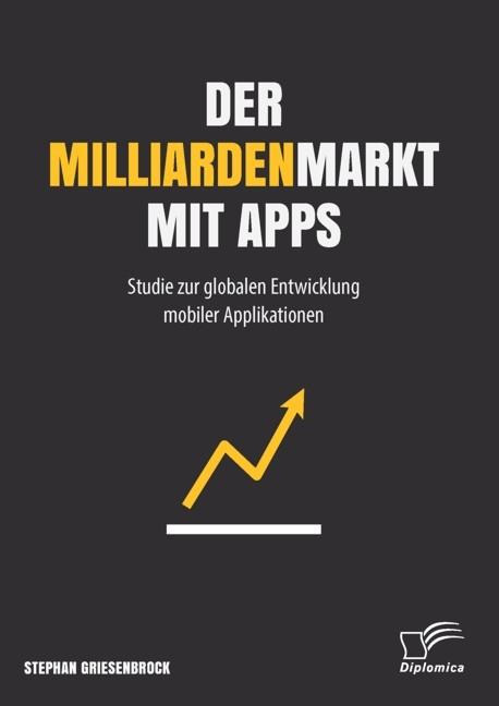 Der Milliardenmarkt mit Apps | Griesenbrock, 2014 | Buch (Cover)