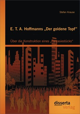 "Abbildung von Krause | E. T. A. Hoffmanns ""Der goldene Topf"