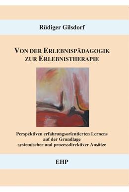Abbildung von Gilsdorf   Von der Erlebnispädagogik zur Erlebnistherapie   2004   Perspektiven erfahrungsorienti...