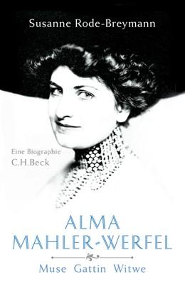 Abbildung von Rode-Breymann, Susanne | Alma Mahler-Werfel | 2. Auflage | 2019 | beck-shop.de