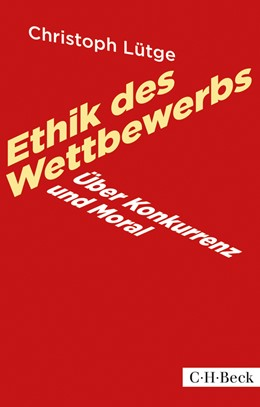 Abbildung von Lütge, Christoph   Ethik des Wettbewerbs   2014   Über Konkurrenz und Moral   6159