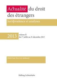 Actualités du droit des étrangers • 2013 volume II | Nguyen, 2014 | Buch (Cover)