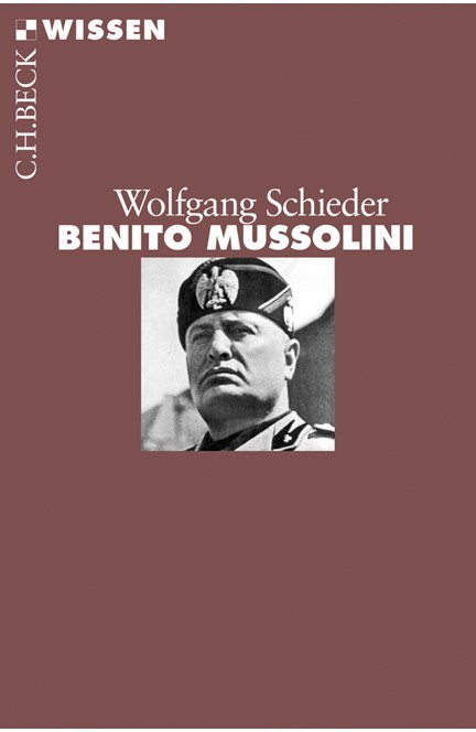 Cover: Wolfgang Schieder, Benito Mussolini