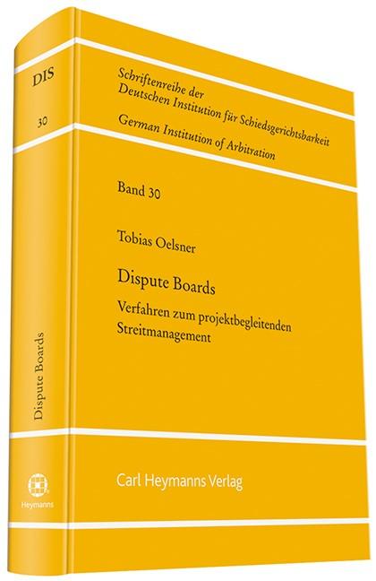 Dispute Boards - Verfahren zum projektbegleitenden Streitmanagement (DIS 30) | Oelsner | 1. Auflage 2014, 2014 | Buch (Cover)