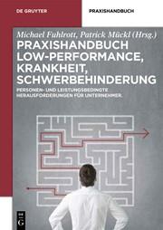 Praxishandbuch Low-Performance, Krankheit, Schwerbehinderung | Fuhlrott / Mückl (Hrsg.), 2014 | Buch (Cover)