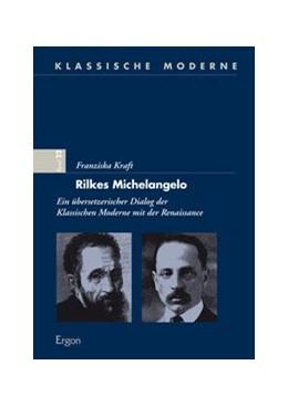 Abbildung von Kraft | Rilkes Michelangelo | 2014 | Ein übersetzerischer Dialog de...