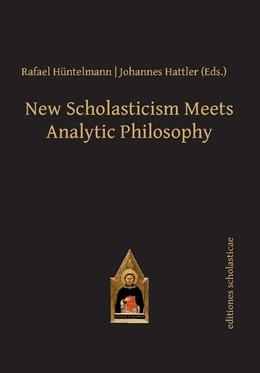 Abbildung von Huntelmann / Hattler | New Scholasticism Meets Analytic Philosophy | 1. Auflage | 2014 | beck-shop.de