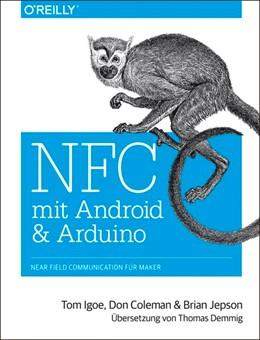 Abbildung von Tom Igoe / Don Coleman / Brian Jepson | NFC mit Android und Arduino | 2014