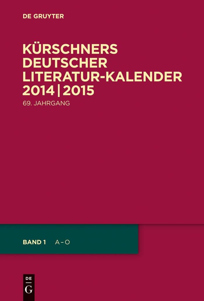 Abbildung von Kürschners Deutscher Literatur-Kalender 2014/2015 | 1. Auflage. 69. Jahrgang | 2014