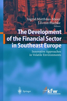 Abbildung von Matthäus-Maier / Pischke | The Development of the Financial Sector in Southeast Europe | 2003 | Innovative Approaches in Volat...