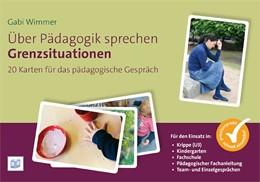 Abbildung von Wimmer   Über Pädagogik sprechen - Grenzsituationen   2015   20 Karten für das pädagogische...