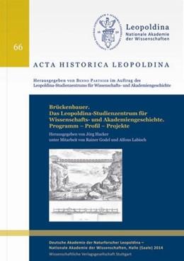 Abbildung von Hacker | Brückenbauer. Das Leopoldina-Studienzentrum für Wissenschafts- und Akademiengeschichte | 1. Auflage | 2014 | beck-shop.de