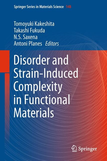 Disorder and Strain-Induced Complexity in Functional Materials | Kakeshita / Fukuda / Saxena / Planes, 2013 | Buch (Cover)
