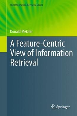 Abbildung von Metzler | A Feature-Centric View of Information Retrieval | 2013 | 27