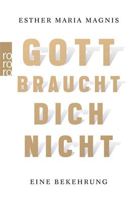 Abbildung von Magnis | Gott braucht dich nicht | 3. Auflage | 2014 | beck-shop.de