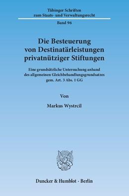 Abbildung von Wystrcil | Die Besteuerung von Destinatärleistungen privatnütziger Stiftungen | 2014 | Eine grundsätzliche Untersuchu... | 96