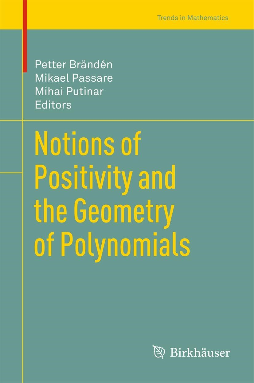 Notions of Positivity and the Geometry of Polynomials   Brändén / Passare / Putinar, 2013   Buch (Cover)