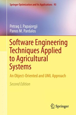 Abbildung von Papajorgji / Pardalos | Software Engineering Techniques Applied to Agricultural Systems | 2. Auflage | 2014 | 93 | beck-shop.de