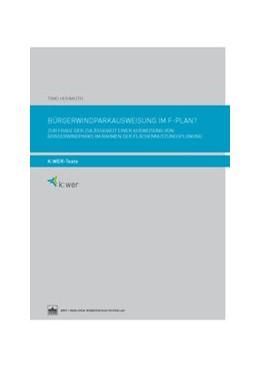 Abbildung von Hohmuth | Bürgerwindparkausweisung im F-Plan? | 2014 | Zur Frage der Zulässigkeit ein...