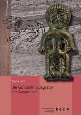 Abbildung von Rácz | Die Goldschmiedegräber der Avarenzeit | 1. Auflage | 2014 | 116 | beck-shop.de