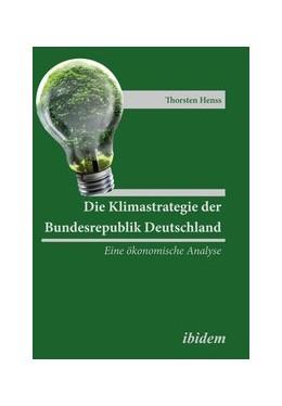 Abbildung von Henss | Die Klimastrategie der Bundesrepublik Deutschland | 2014 | Eine ökonomische Analyse