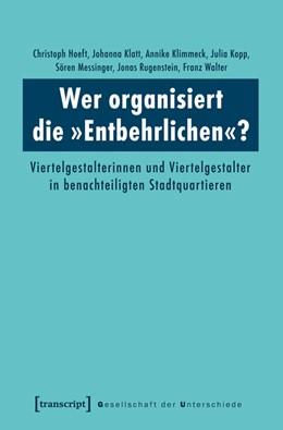 Abbildung von Hoeft / Klatt / Klimmeck | Wer organisiert die »Entbehrlichen«? | 2014 | Viertelgestalterinnen und Vier... | 19