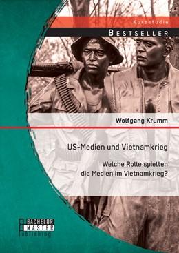 Abbildung von Krumm | US-Medien und Vietnamkrieg: Welche Rolle spielten die Medien im Vietnamkrieg? | 1. Auflage | 2014 | beck-shop.de