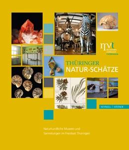 Abbildung von Werneburg / Mey | Thüringer Natur-Schätze | 2014 | Naturkundliche Museen und Samm...