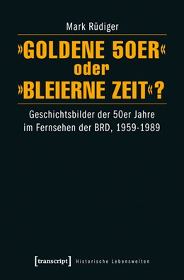 Abbildung von Rüdiger | »Goldene 50er« oder »Bleierne Zeit«? | 1. Auflage | 2014 | 13 | beck-shop.de