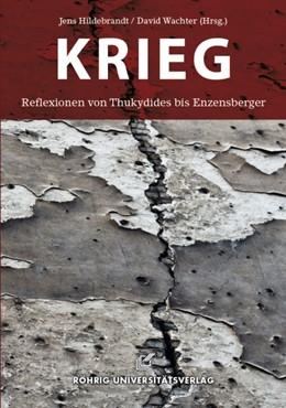 Abbildung von Hildebrandt / Wachter | Krieg | 2014 | Reflexionen von Thukydides bis...
