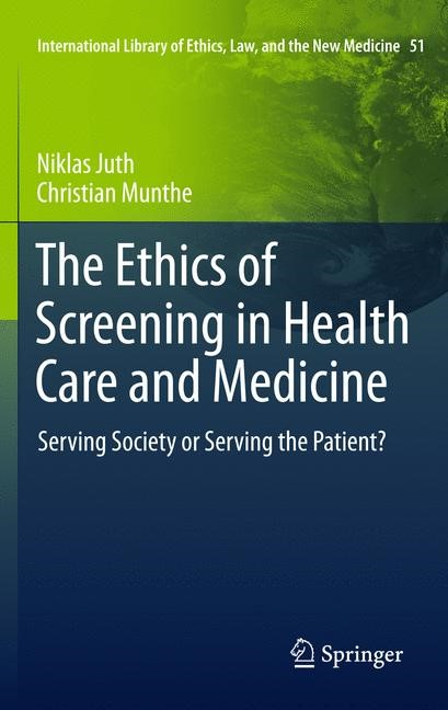 The Ethics of Screening in Health Care and Medicine | Juth / Munthe, 2013 | Buch (Cover)