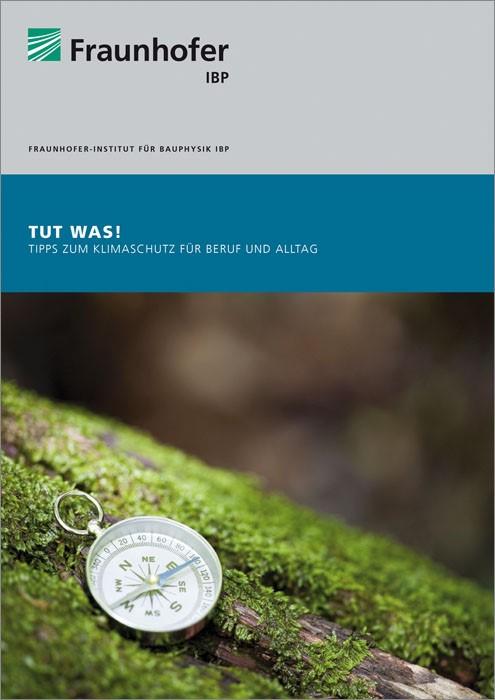 TUT WAS. Tipps zum Klimaschutz für Beruf und Alltag. | / Illner / Albrecht / Fischer / Kanitz / Sedlbauer, 2014 | Buch (Cover)