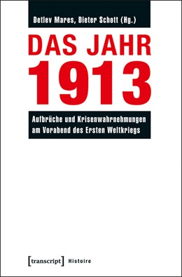 Abbildung von Mares / Schott   Das Jahr 1913   2014   Aufbrüche und Krisenwahrnehmun...   65