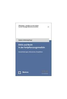 Abbildung von Schleissing (Hrsg.) | Ethik und Recht in der Fortpflanzungsmedizin | 2015 | Herausforderungen, Diskussione... | Band 2
