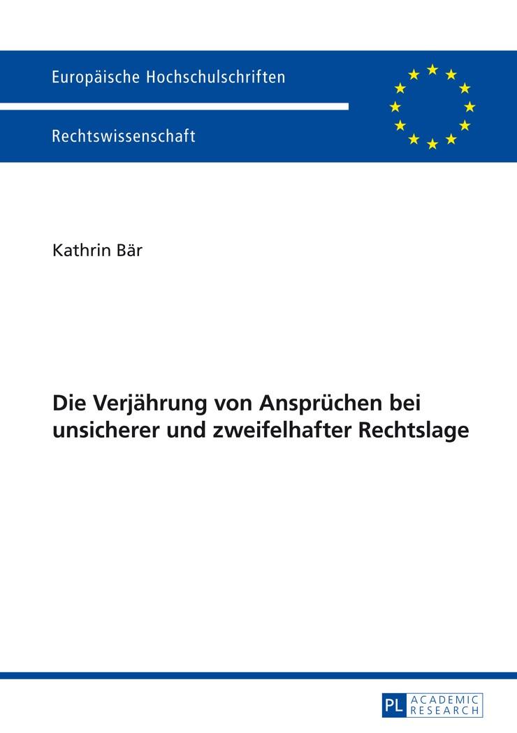 Die Verjährung von Ansprüchen bei unsicherer und zweifelhafter Rechtslage | Bär, 2014 | Buch (Cover)
