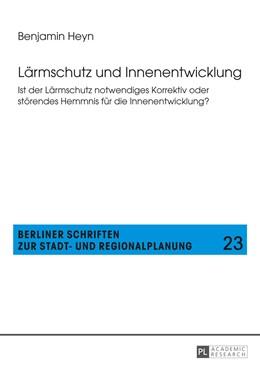 Abbildung von Heyn | Lärmschutz und Innenentwicklung | 2014 | Ist der Lärmschutz notwendiges... | 23