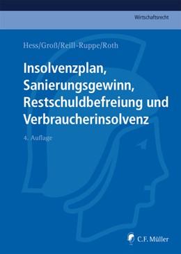 Abbildung von Hess / Gross   Insolvenzplan, Sanierungsgewinn, Restschuldbefreiung und Verbraucherinsolvenz   4. Auflage   2014   beck-shop.de