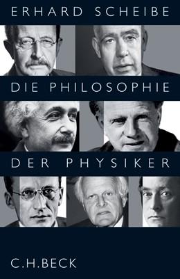 Abbildung von Scheibe, Erhard | Die Philosophie der Physiker | 1. Auflage | 2006 | beck-shop.de