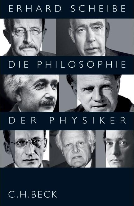 Cover: Erhard Scheibe, Die Philosophie der Physiker
