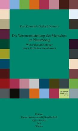 Abbildung von Kurt / Schwarz | Die Wesensentstehung des Menschen im Naturbezug | 1. Auflage | 2014 | beck-shop.de