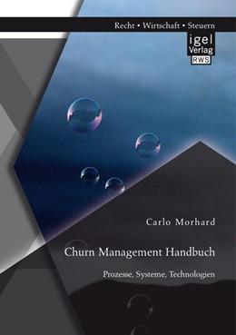 Abbildung von Morhard | Churn Management Handbuch | 2014 | Prozesse, Systeme, Technologie...