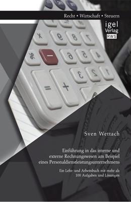 Abbildung von Wettach | Einführung in das interne und externe Rechnungswesen am Beispiel eines Personaldienstleistungsunternehmens | 2014 | Ein Lehr- und Arbeitsbuch mit ...