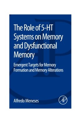 Abbildung von Meneses | The Role of 5-HT Systems on Memory and Dysfunctional Memory | 2014 | Emergent Targets for Memory Fo...